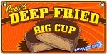 Deep Fried Big Cup Reese